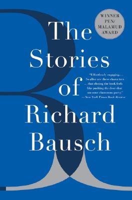 The Stories of Richard Bausch
