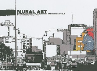 Mural Art: Large Scale Art from Walls Around the World
