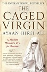 The Caged Virgin: A Muslim Woman's Cry for Reason. Ayaan Hirsi Ali