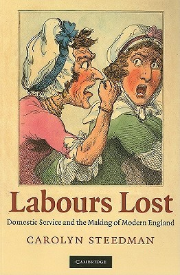 Labours Lost by Carolyn Steedman
