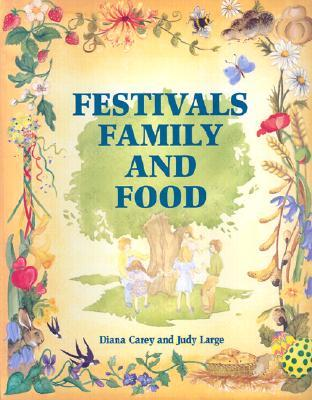 Festivals, Family, and Food by Diana Carey
