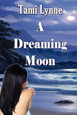 A Dreaming Moon by Tami Lynne