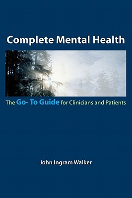 Complete Mental Health: The Go-To Guide for Clinicians and Patients