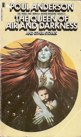 The Queen of Air and Darkness and Other Stories by Poul Anderson