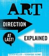 Art Direction Explained, At Last!