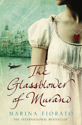 The Glassblower of Murano by Marina Fiorato