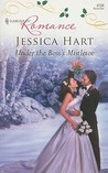 Under the Boss's Mistletoe by Jessica Hart