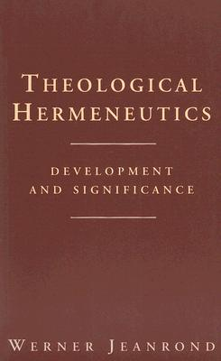 Download free Theological Hermeneutics: Development and Significance PDF