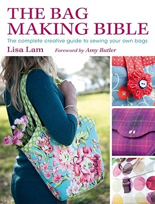 The Bag Making Bible by Lisa Lam