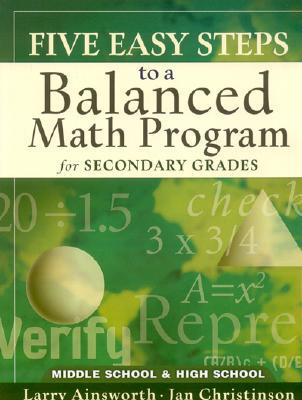 Five Easy Steps to a Balanced Math Program for Secondary Grades: Middle School & High School