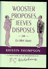 Wooster Proposes, Jeeves Disposes