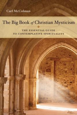 The Big Book of Christian Mysticism by Carl McColman