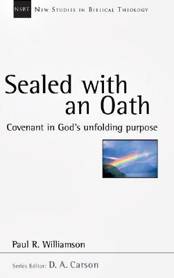 Sealed with an Oath: Covenant in God's Unfolding Purpose