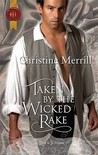 Taken by the Wicked Rake (Regency Silk &amp; Scandal, #8)