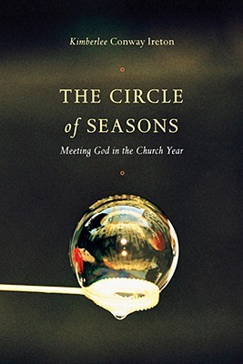 The Circle of Seasons by Kimberlee Conway Ireton