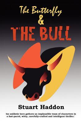 The Butterfly & The Bull by Stuart Haddon