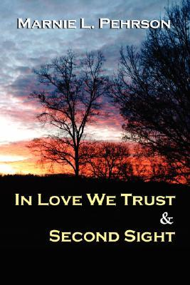 In Love We Trust & Second Sight