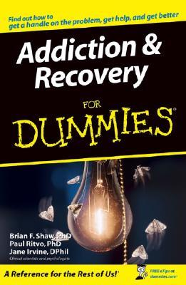 Addiction & Recovery for Dummies by Brian F. Shaw