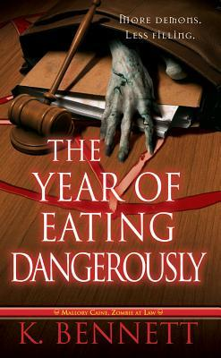 The Year of Eating Dangerously by K. Bennett