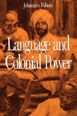 Language and Colonial Power by Johannes Fabian