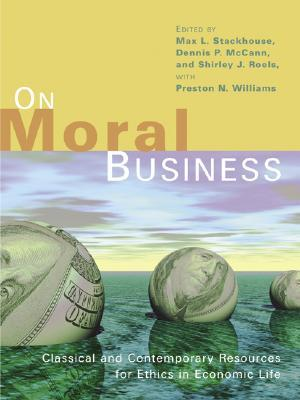 On Moral Business by Max L. Stackhouse