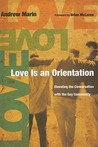 Love Is an Orientation by Andrew Marin