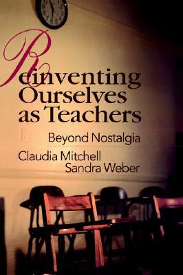 Reinventing Ourselves as Teachers by Claudi Mitchell
