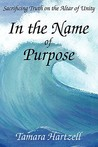 In the Name of Purpose: Sacrificing Truth on the Altar of Unity