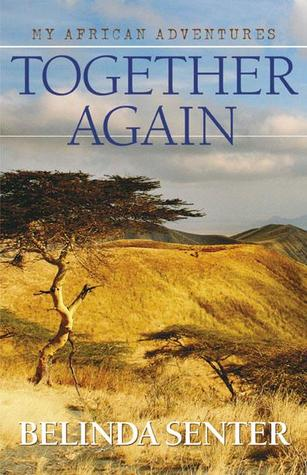 Together Again: My African Adventures