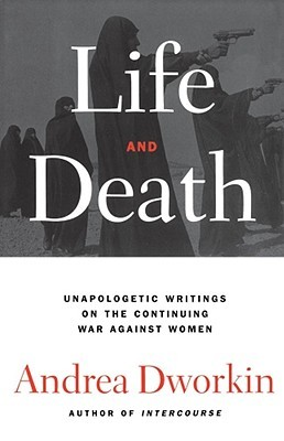 Free online download Life and Death by Andrea Dworkin ePub