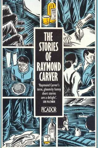 The Stories Of Raymond Carver by Raymond Carver