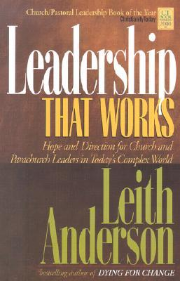 Leadership That Works: Hope and Direction for Church and Parachurch Leaders in Today