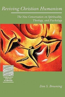 Reviving Christian Humanism by Don S. Browning