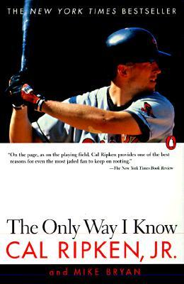 The Only Way I Know by Cal Ripken Jr.