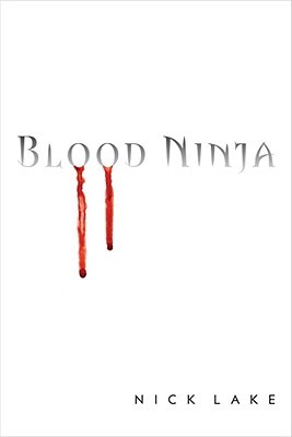 Blood Ninja by Nick Lake