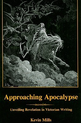 Approaching Apocalypse: Unveiling Revelation In Victorian Writing