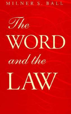 The Word and the Law by Milner S. Ball