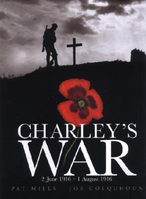Charley's War: 2 June - 1 August 1916: Vol. 1