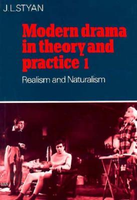 Modern Drama in Theory and Practice 1: Realism and Naturalism (Modern Drama in Theory & Practice)