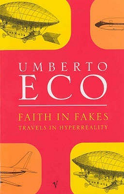 Faith in Fakes by Umberto Eco