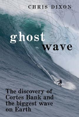 Ghost Wave by Chris Dixon