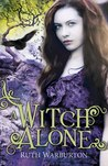 A Witch Alone by Ruth Warburton