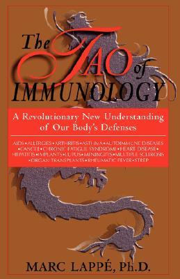 The Tao Of Immunology by Marc Lappé