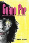 Grand Pop: A Memoir by Keefe Taylor as Told to Rand Bishop