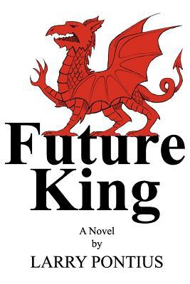 Future King by Larry Pontius