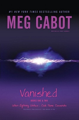 Vanished: When Lightning Strikes & Code Name Cassandra