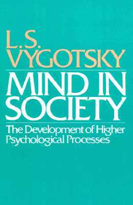 Mind in Society by Lev S. Vygotsky