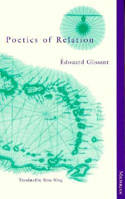 Poetics of Relation by Édouard Glissant