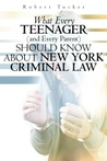 What Every Teenager (And Every Parent) Should Know About New York Criminal Law