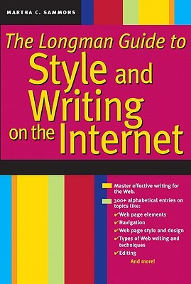 The Longman Guide to Style and Writing on the Internet by Martha Sammons